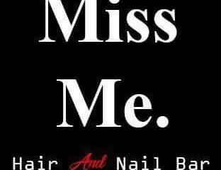 Miss Me Hair&Nail Bar